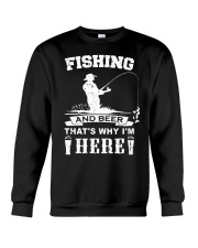 Fishing and beer that's why i'm here Crewneck Sweatshirt thumbnail