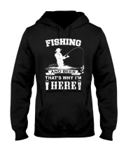 Fishing and beer that's why i'm here Hooded Sweatshirt thumbnail
