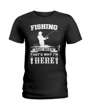Fishing and beer that's why i'm here Ladies T-Shirt thumbnail