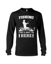 Fishing and beer that's why i'm here Long Sleeve Tee thumbnail