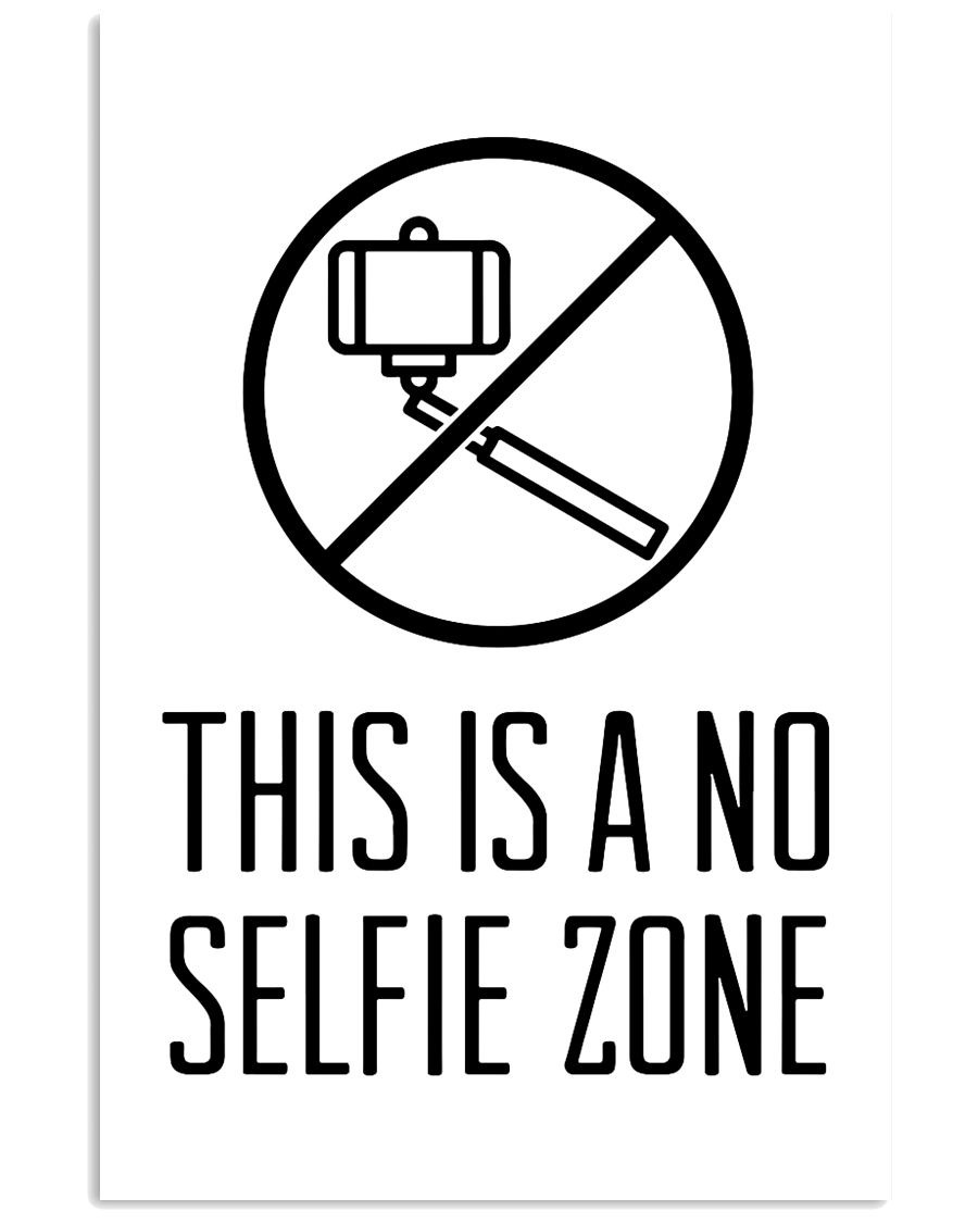 this is a no selfie zone 24x36 Poster