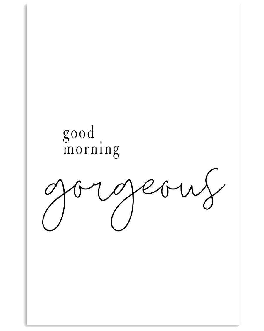good morning gorgeous 24x36 Poster