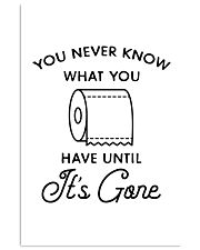 you never know what you have until it's gone 24x36 Poster front