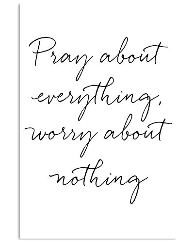 Pray about everything worry about nothing