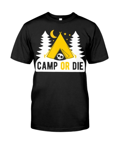 Camp Or Die Camping Adventure
