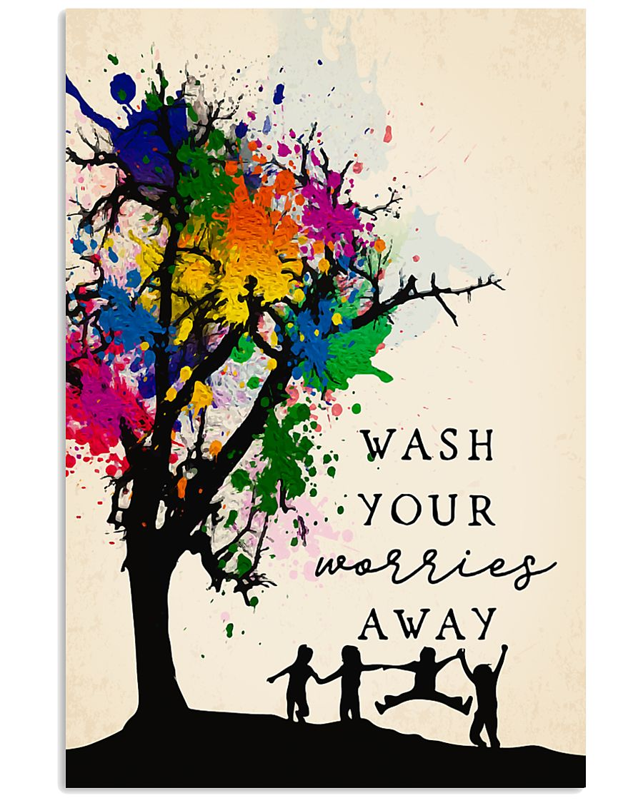 Wash your worries away 24x36 Poster