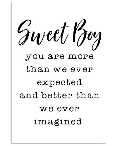 Sweet Boy you are more than we ever expected