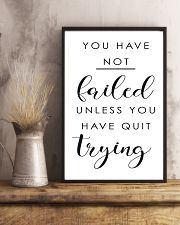 you have not failed unless you have quit trying 11x17 Poster lifestyle-poster-3