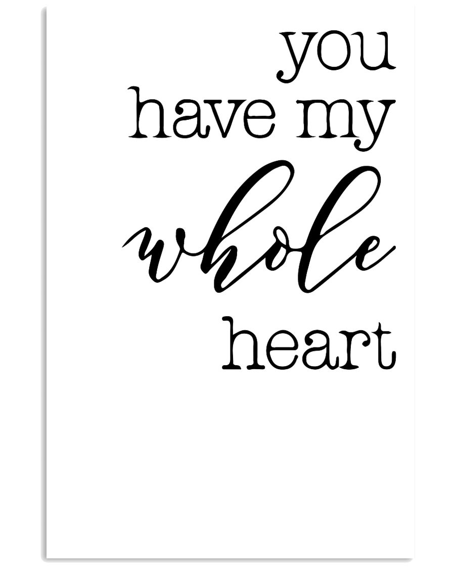 YOU HAVE MY WHOLE HEART 24x36 Poster