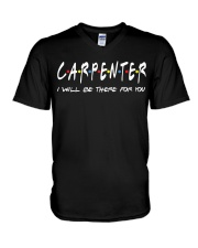 Carpenter I will be there for you V-Neck T-Shirt thumbnail