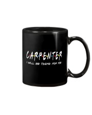 Carpenter I will be there for you Mug thumbnail