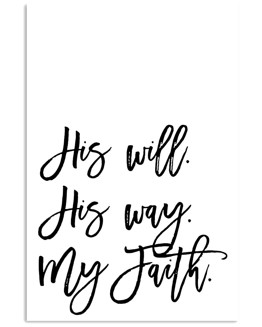 His will His way my faith 24x36 Poster