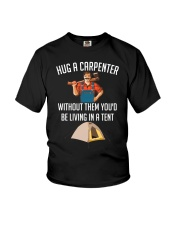 Hug a carpenter without them you'd be living  Youth T-Shirt thumbnail