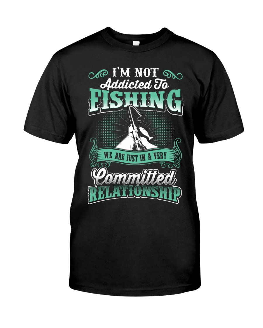 fishing we are just in a very relationship Classic T-Shirt