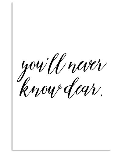 You will never know dear