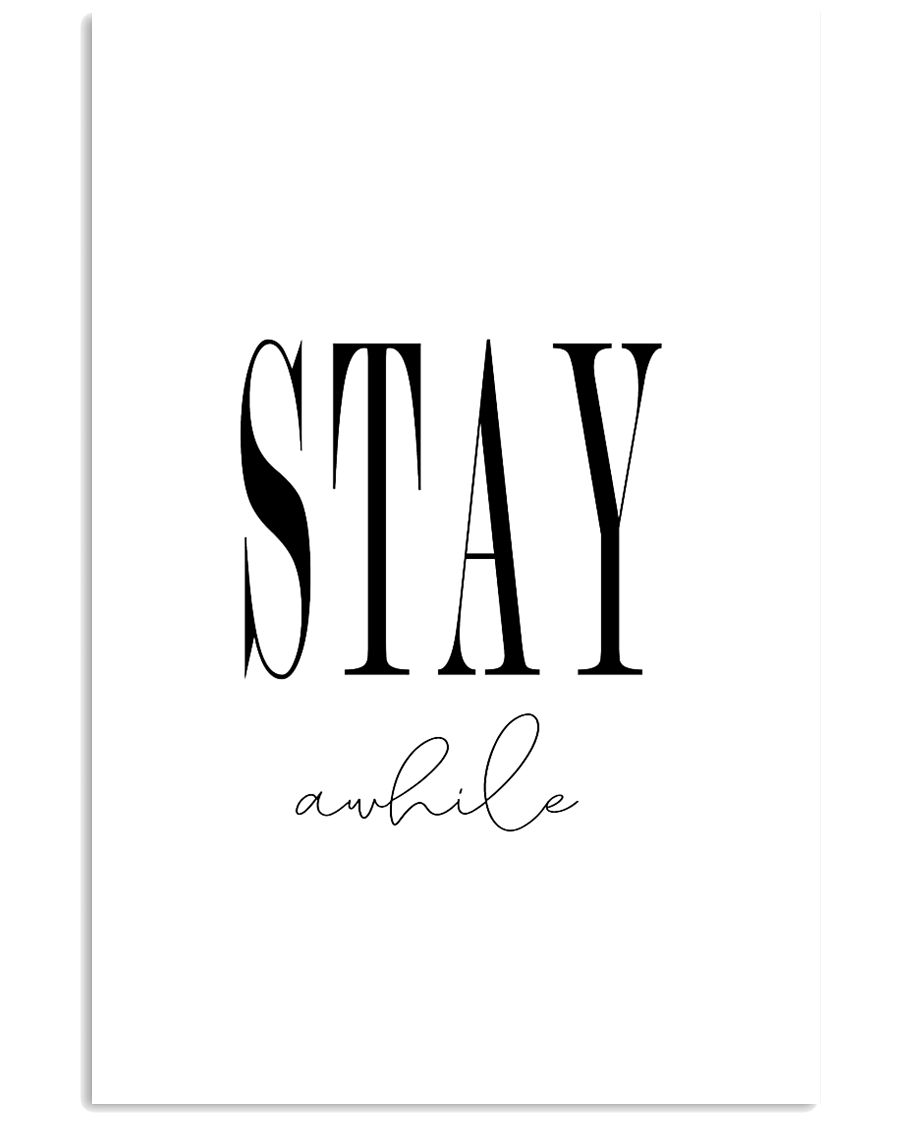 Stay awhile 24x36 Poster