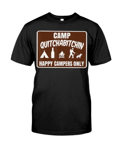 Camp Quitchabitchin Happy Campers Only