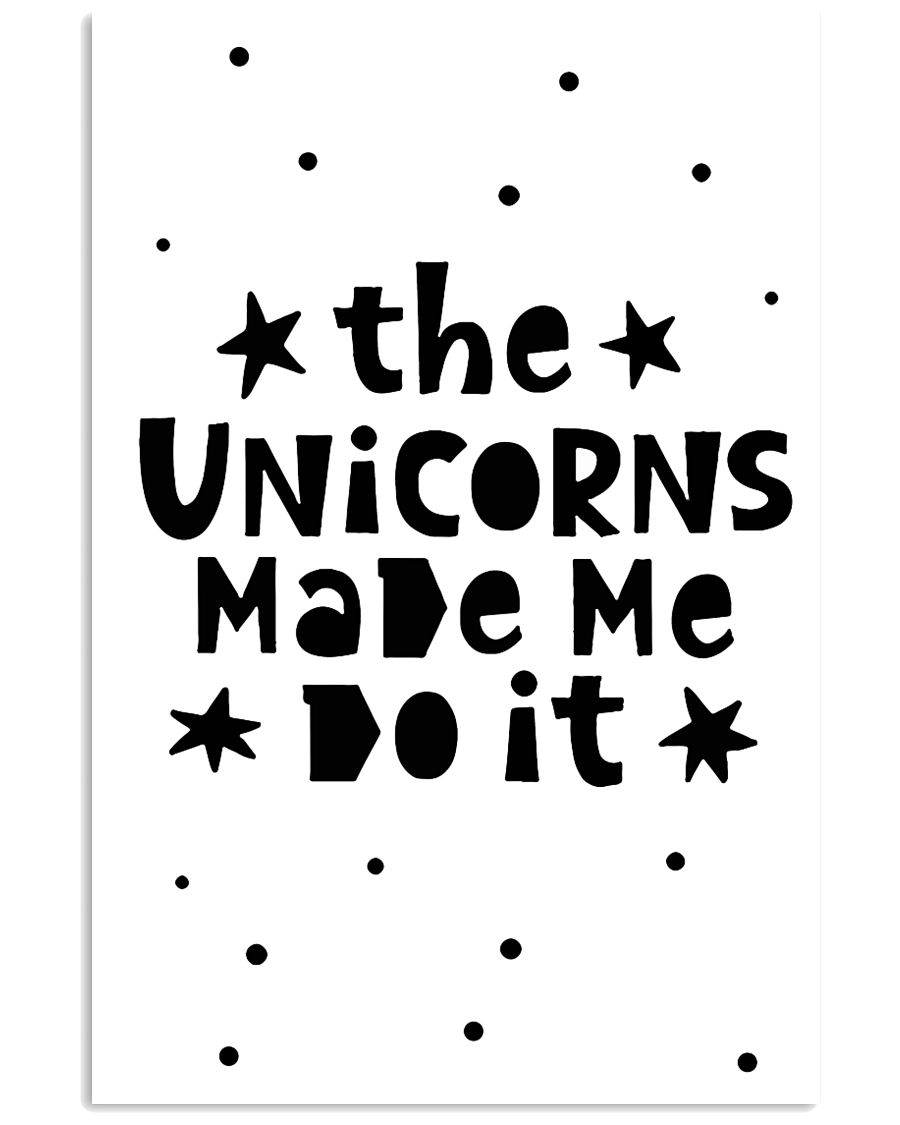 The Unicorns Made Me Do It 24x36 Poster