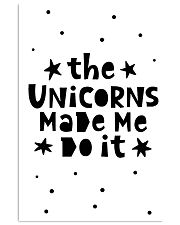 The Unicorns Made Me Do It 24x36 Poster front