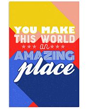 You make the world an amazing place 24x36 Poster front