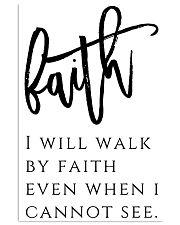 Faith i will walk by faith 24x36 Poster front