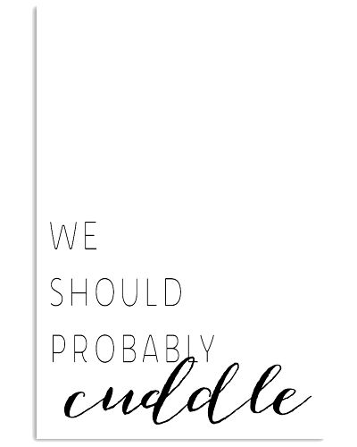 We Should Probably cuddle