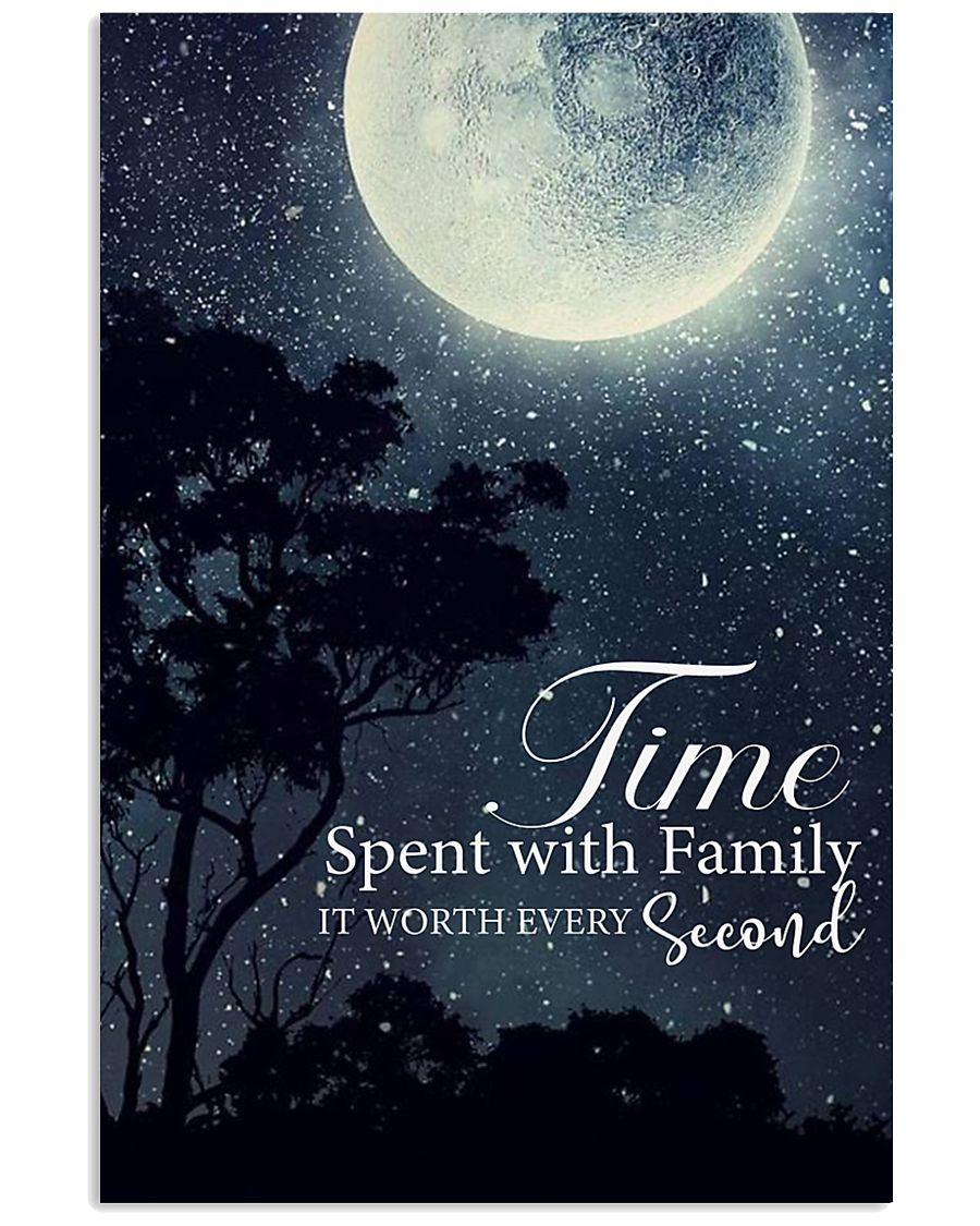 Time spent with family it worth every second 24x36 Poster