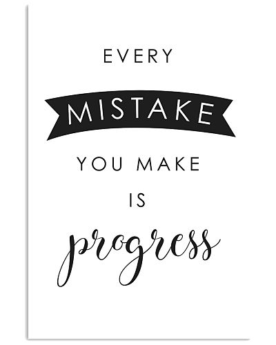every mistake you make is progsess