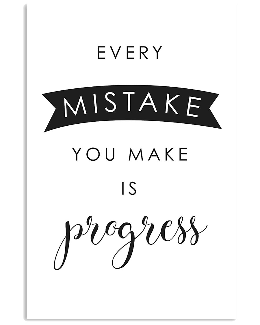 every mistake you make is progsess 24x36 Poster