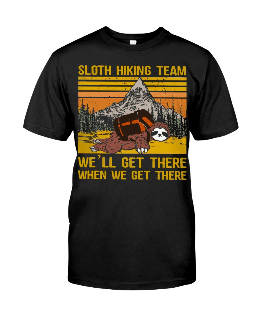 Sloth hiking team we'll get there Classic T-Shirt
