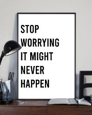 Stop worrying it might never happen 24x36 Poster lifestyle-poster-2