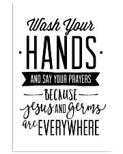wash your hands and say your prayeas because jesus 24x36 Poster front