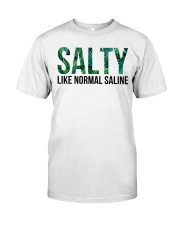 SALTY like normal salaine Classic T-Shirt front