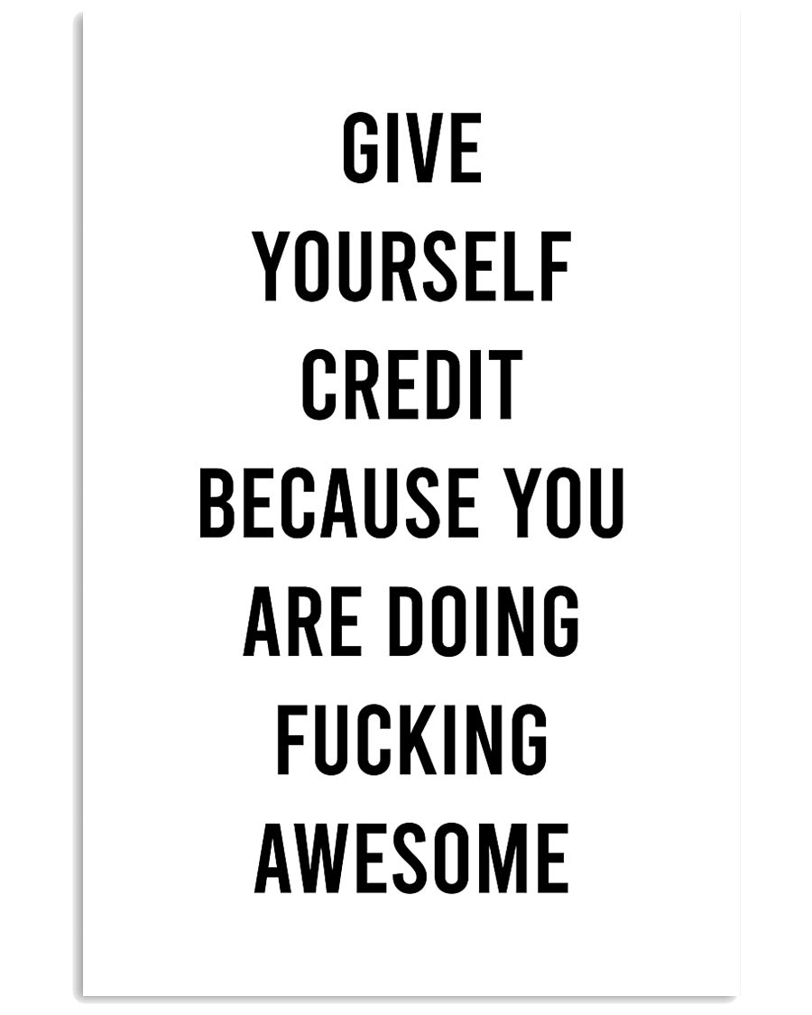 Give Yourself Credit Beacause You Are Doing  24x36 Poster