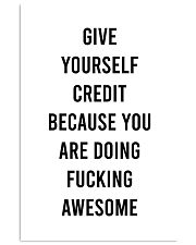 Give Yourself Credit Beacause You Are Doing  24x36 Poster front