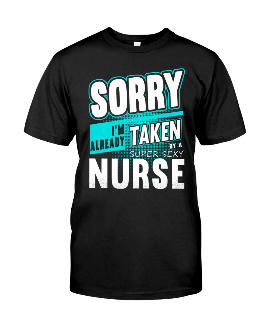 sorry nurse Classic T-Shirt