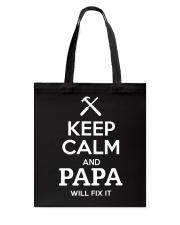 keep calm and PAPA will fix it Tote Bag thumbnail