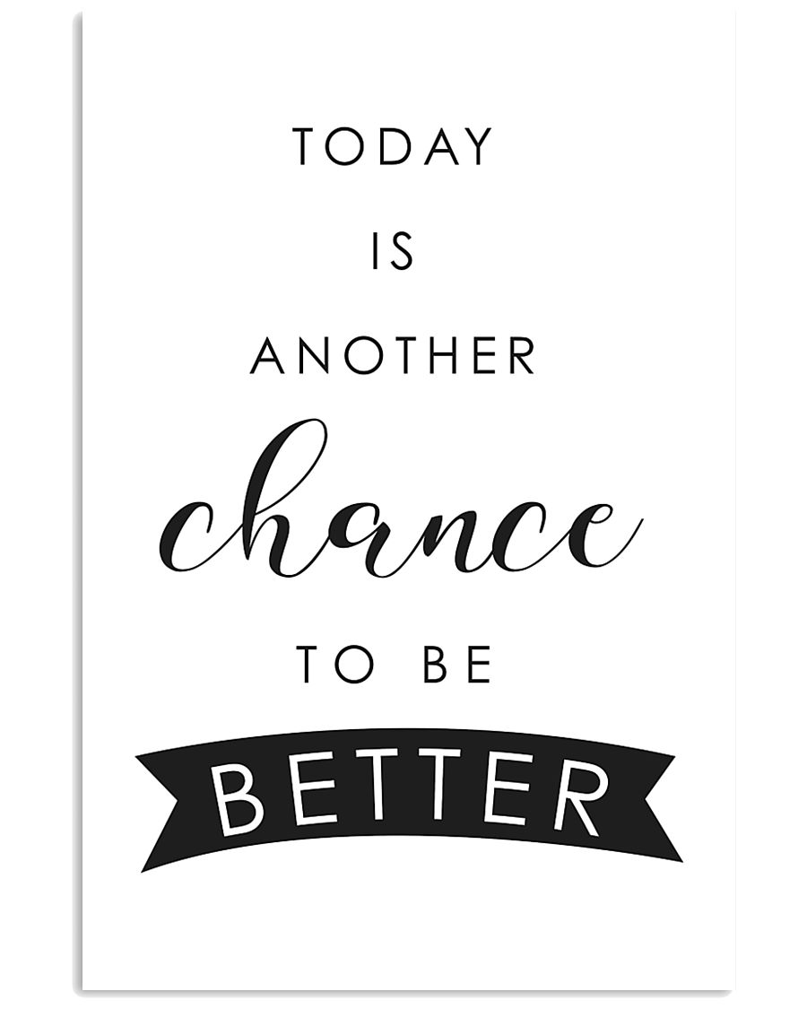 Today is another chance to be better 11x17 Poster