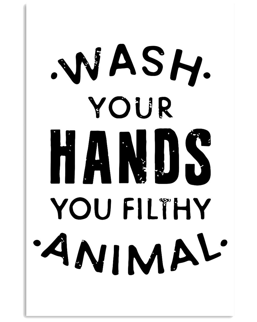 wash your hands you filthy animal 24x36 Poster