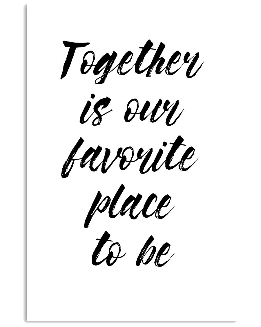 Together is our favorite place to be 24x36 Poster