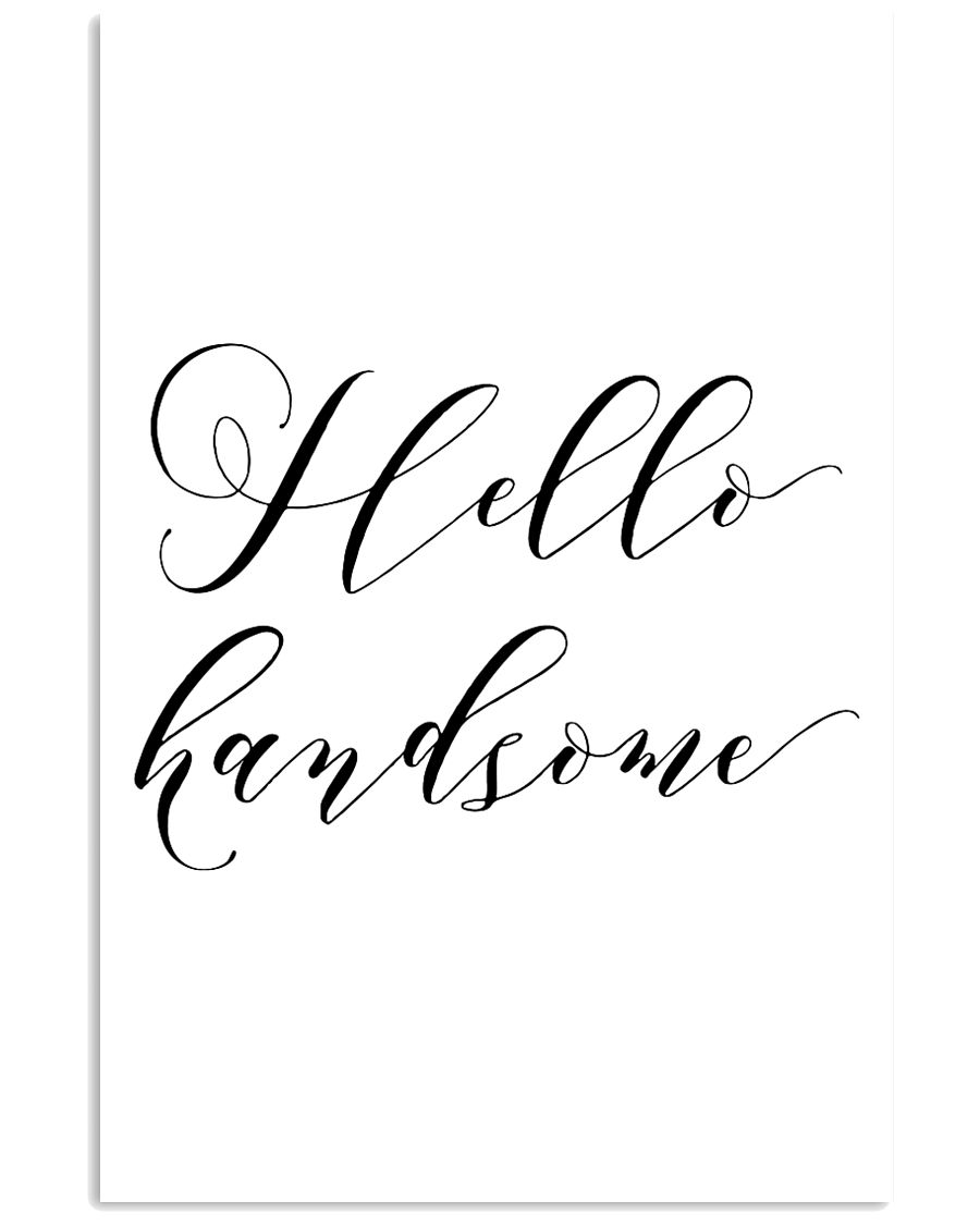 Hello handsome 24x36 Poster