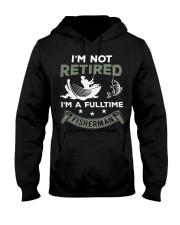 I'm not retired i'm a fulltime fisherman Hooded Sweatshirt thumbnail