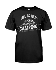 Life is best when you're camping Classic T-Shirt front