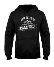 Life is best when you're camping Hooded Sweatshirt thumbnail