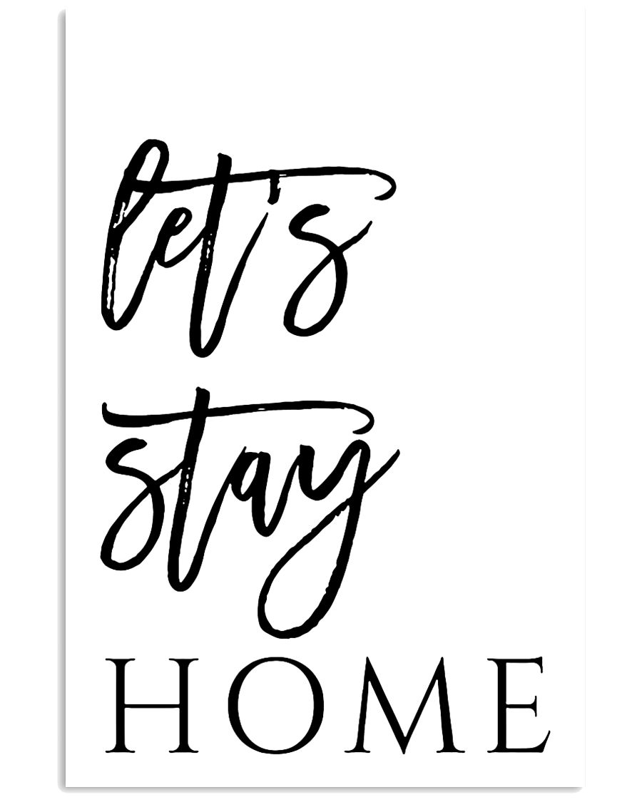 Let stay home 24x36 Poster