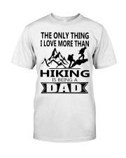 Hiking is being a dad Classic T-Shirt front