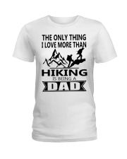 Hiking is being a dad Ladies T-Shirt thumbnail