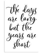 The days are long but the years 24x36 Poster front