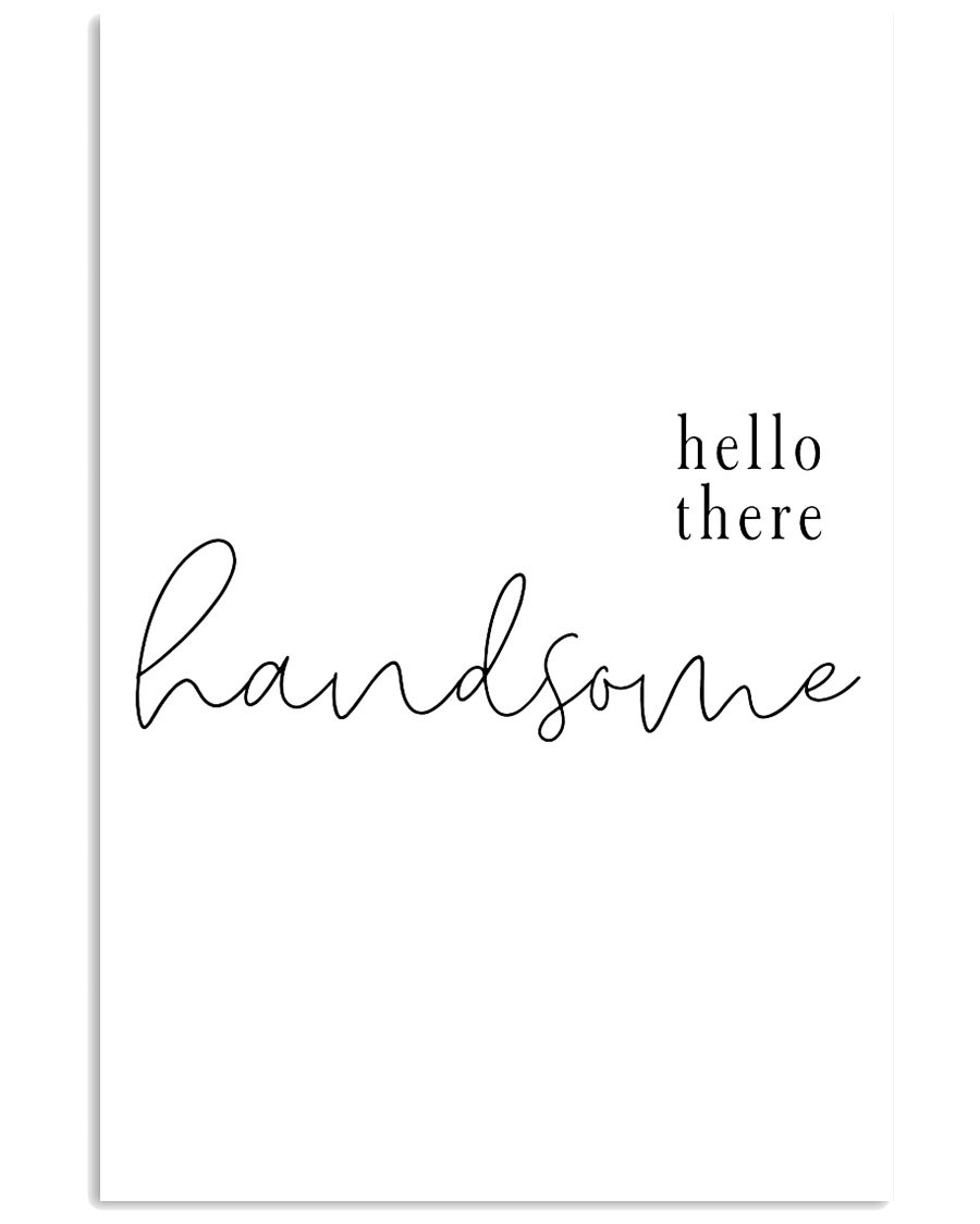 hello there handsome 24x36 Poster