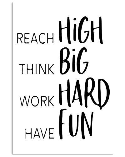 reach high think big work hard have fun